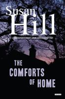 Cover image for The comforts of home : a Chief Superintendent Simon Serrailler mystery / Susan Hill.