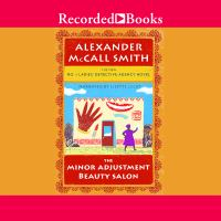 Cover image for The Minor Adjustment Beauty Salon [compact disc] / by Alexander McCall Smith.