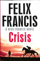 Cover image for Crisis / Felix Francis.