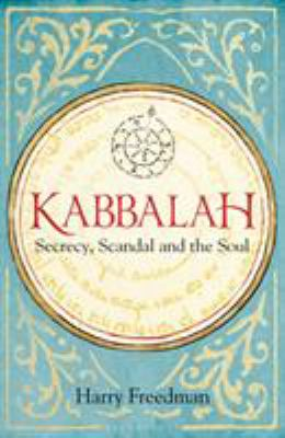 Cover image for Kabbalah : secrecy, scandal and the soul / Harry Freedman.