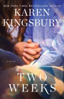 Cover image for Two weeks : a novel / Karen Kingsbury.
