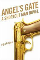 Cover image for Angel's gate : a Shortcut Man novel / P.G. Sturges.