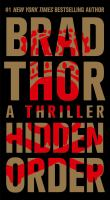 Cover image for Hidden order : a thriller / Brad Thor.