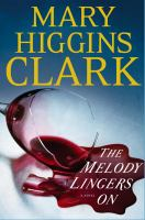 Cover image for The melody lingers on : a novel / Mary Higgins Clark