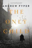 Cover image for The only child : a novel / Andrew Pyper.