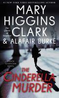 Cover image for The Cinderella murder : an under suspicion novel / Mary Higgins Clark & Alafair Burke.
