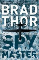 Cover image for Spymaster : a thriller / Brad Thor.