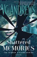 Cover image for Shattered memories : a novel / V.C. Andrews.