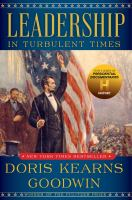 Cover image for Leadership in turbulent times / Doris Kearns Goodwin.