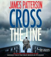 Cover image for Cross the line [compact disc] / James Patterson.