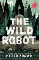 Cover image for The wild robot [compact disc] / Peter Brown.