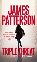 Cover image for Triple threat : thrillers / James Patterson.