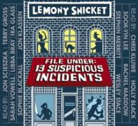 Cover image for File under, 13 suspicious incidents [compact disc] / Lemony Snicket.