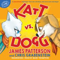 Cover image for Katt vs. Dogg [compact disc] / James Patterson and Chris Grabenstein.