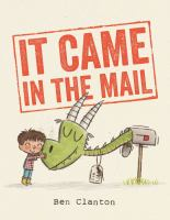 Cover image for It came in the mail / Ben Clanton.