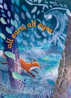 Cover image for All ears, all eyes / by Richard Jackson ; illustrated by Katherine Tillotson.
