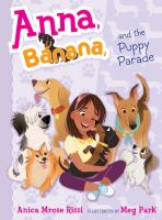Cover image for Anna, Banana, and the puppy parade / Anica Mrose Rissi ; illustrated by Meg Park.