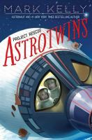 Cover image for Astrotwins. Project rescue / Mark Kelly with Martha Freeman.