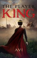 Cover image for The player king / Avi.