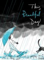 Cover image for This beautiful day / by Richard Jackson ; illustrated by Suzy Lee.