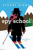 Cover image for Spy ski school / Stuart Gibbs.