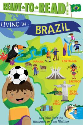 Cover image for Brazil / by Chloe Perkins ; illustrated by Tom Woolley; additional artwork by Reg Silva.