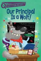 Cover image for Our principal is a wolf! / by Stephanie Calmenson ; illustrated by Aaron Blecha.