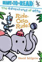 Cover image for Ride, Otto, ride! / David Milgrim.
