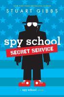 Cover image for Spy School secret service / Stu Gibbs.