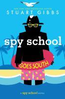 Cover image for Spy school goes south / Stuart Gibbs.