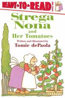 Cover image for Strega Nona and her tomatoes / written and illustrated by Tomie dePaola.
