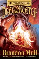 Cover image for Dragonwatch / Brandon Mull ; illustrated by Brandon Dorman.