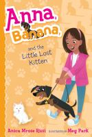 Cover image for Anna, Banana and the little lost kitten / Anica Mrose Rissi ; illustrated by Meg Park.