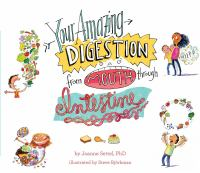 Cover image for Your amazing digestion from mouth through intestine / by Joanne Settel, PhD ; illustrated by Steve Bjorkman.