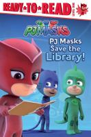 Cover image for PJ Masks save the library! / adapted by Daphne Pendergrass.