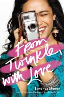 Cover image for From Twinkle, with love / Sandhya Menon.