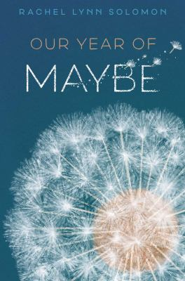 Cover image for Our year of maybe / Rachel Lynn Solomon.