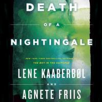Cover image for Death of a nightingale [compact disc] / by Lene Kaaberbol & Agnete Friis ; [translated from the Danish by Elisabeth Dyssegaard].