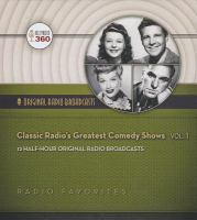 Cover image for Classic radio's greatest comedy shows. Vol. 1 : [12 half-hour original radio broadcasts] / Hollywood 360.