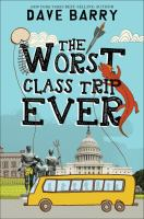 Cover image for The worst class trip ever / Dave Barry ; illustrated by Jon Cannell.