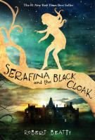 Cover image for Serafina and the black cloak / Robert Beatty.