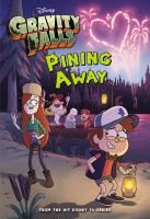 Cover image for Pining away / adapted by Tracey West ; based on the series created by Alex Hirsch.