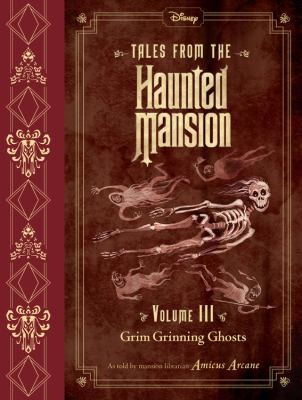Cover image for Tales From The Haunted Mansion: Volume III Grim Grinning Ghosts.