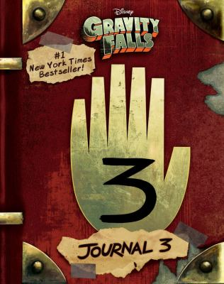 Cover image for Gravity Falls. Journal 3 / written by Alex Hirsch and Rob Renzetti ; illustrated by Andy Gonsalves and Stephanie Ramirez.