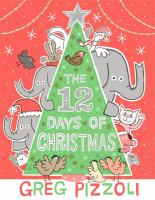 Cover image for The 12 days of Christmas / Greg Pizzoli.
