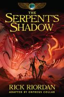 Cover image for The serpent's shadow : the graphic novel / Rick Riordan ; adapted by Orpheus Collar ; lettered by Chris Dickey ; illustrated by Orpheus Collar.