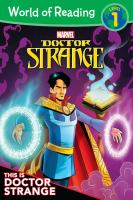 Cover image for This is Doctor Strange / adapted by Alexandra West ; illustrated by Simone Di Meo, Mario Del Pennino, and Tommaso Moscardini.