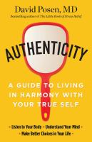 Cover image for Authenticity  : a guide to living in harmony with your true self / David Posen, MD.