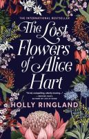 Cover image for The lost flowers of Alice Hart / Holly Ringland.