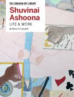 Cover image for Shuvinai Ashoona : life and work / by Nancy G. Campbell.